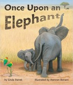 Once Upon An Elephant: by Linda Stanek